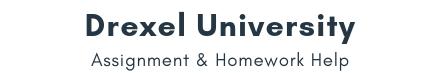 Drexel University Assignment &Homework Help